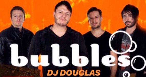 Banda Bubbles e DJ Douglas agitam a noite de sábado no Republic Pub