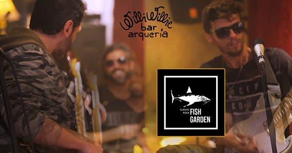 Banda Fish Garden realiza show no Willi Willie Bar
