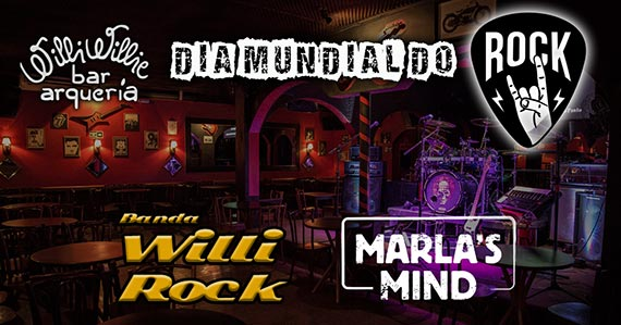 Dia Mundial do Rock no Willi Willie com Banda Willi Rock e Marla's Mind