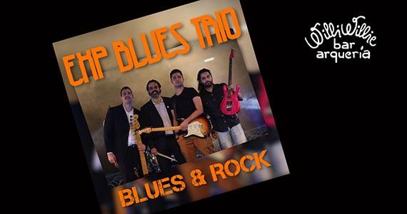 EXP Blues Trio agita o público no Willi Willie Bar