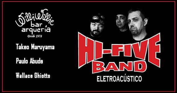 Hi-Five Band com rock Eletroacústico animando a noite no Willi Willie Bar e Arqueria