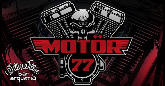 Willi Willie  recebe o som da banda Motor 77 com clássicos do rock