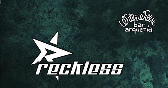 Banda Reckless realiza noite de pop e hard rock no Willi Willie
