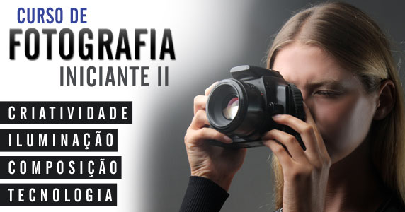 Cursos - Fotografia Iniciante Módulo II
