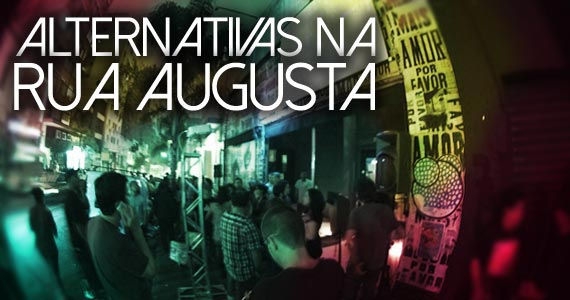 Conheça algumas baladas alternativas na Rua Augusta em São Paulo Eventos BaresSP 570x300 imagem