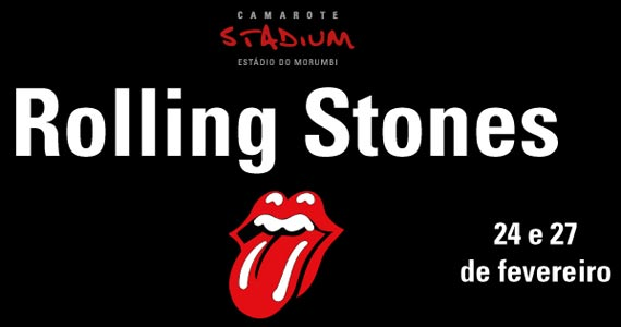 Ingressos dispon�veis para show do Rolling Stones no Camarote Stadium  BaresSP