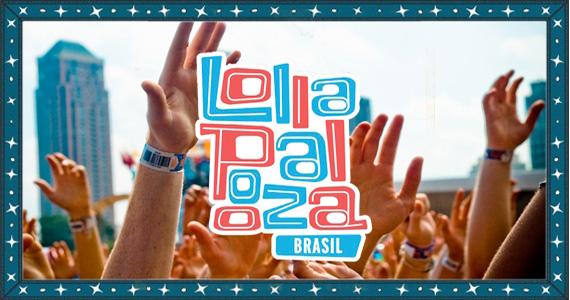 Lollapalooza Brasil 2013 divulga seu Line Up nesta segunda-feira para os fãs Eventos BaresSP 570x300 imagem
