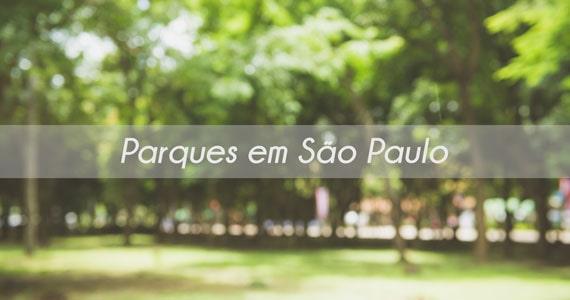 Os melhores parques de São Paulo Eventos BaresSP 570x300 imagem