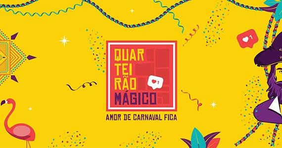 Quarteirão Mágico reúne High Line, Vila Seu Justino e Pracinha para curtir o Carnaval  Eventos BaresSP 570x300 imagem