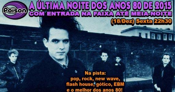 Última Noite dos Anos 80 nesta sexta-feira no Poison Bar e Balada Eventos BaresSP 570x300 imagem
