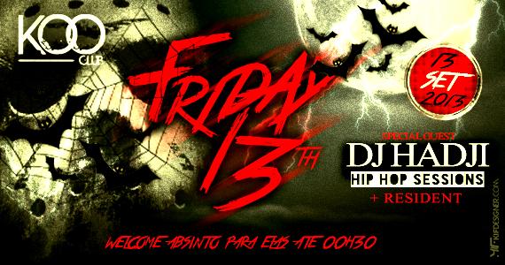 Sexta-feira 13 conta com a presença do DJ Hadji para animar a noite sombria da Koo Club Eventos BaresSP 570x300 imagem