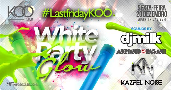 White Party Glow com DJs renomados agitando a noite de sexta-feira na Koo Club Eventos BaresSP 570x300 imagem
