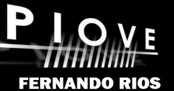 Piove recebe Fernando Rios na terça-feira Eventos BaresSP 570x300 imagem