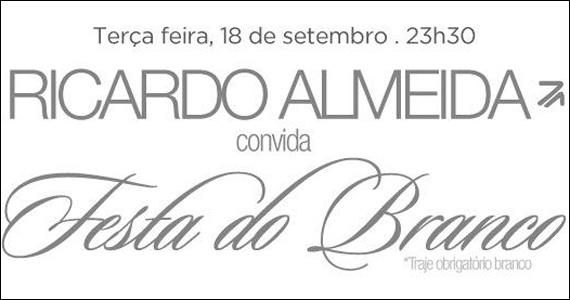 Ricardo Almeida realiza Festa do Branco nesta terça na B4 Lounge Eventos BaresSP 570x300 imagem