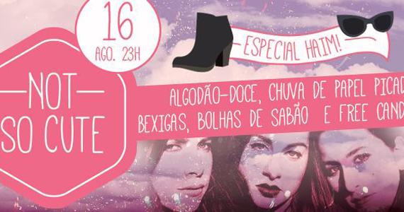 Festa Not So Cute! Especial Haim acontece neste sábado no Beco 203 Eventos BaresSP 570x300 imagem
