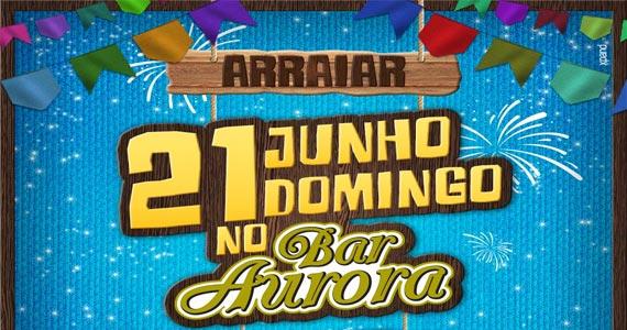 Bar Aurora realiza seu Arraiar com apresentação de Rodrigo Reys e convidados Eventos BaresSP 570x300 imagem