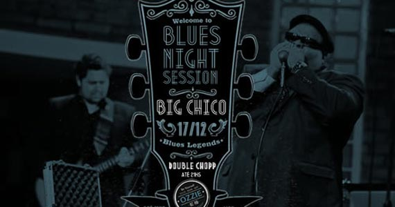 Ozzie Blues Night Sessions com Big Chico Blues Band nesta quarta no Ozzie Pub Eventos BaresSP 570x300 imagem