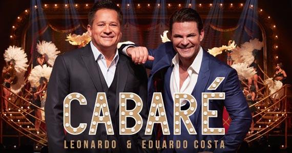 Cabaré com Leonardo e Eduardo Costa no Espaço das Américas Eventos BaresSP 570x300 imagem