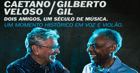 Caetano Veloso e Gilberto Gil cantam sucessos na turnê Dois Amigos no Citibank Hall Eventos BaresSP 570x300 imagem