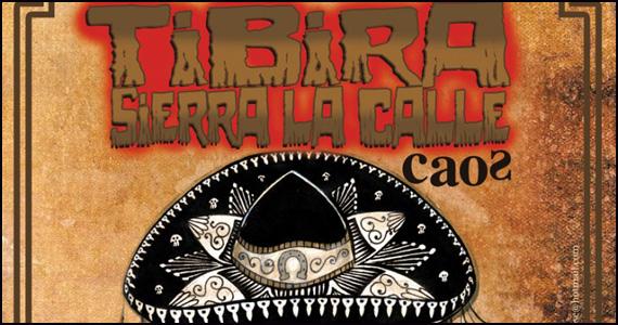 Caos apresenta a Noite Tibira Sierra La Calle nesta sexta-feira Eventos BaresSP 570x300 imagem