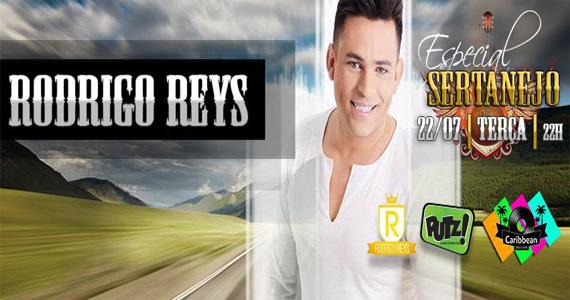 Especial Sertanejo com Rodrigo Reys nesta terça-feira no Caribbean Disco Club Eventos BaresSP 570x300 imagem