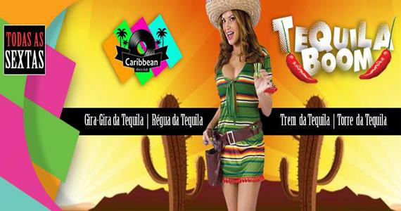 Festa Tequila Boom agita a noite desta sexta-feira no Caribbean Disco Club Eventos BaresSP 570x300 imagem