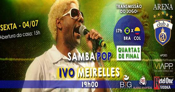 Club A São Paulo transmite jogo do Brasil com show de Ivo Meirelles na sexta Eventos BaresSP 570x300 imagem