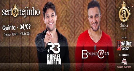 Projeto Sertanejinho com Rafael Barreto e Bruno César nesta quinta-feira no Club A São Paulo Eventos BaresSP 570x300 imagem