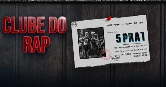 Garage Club realiza a Clube do Rap com o show do Grupo 5 pra 1 Eventos BaresSP 570x300 imagem