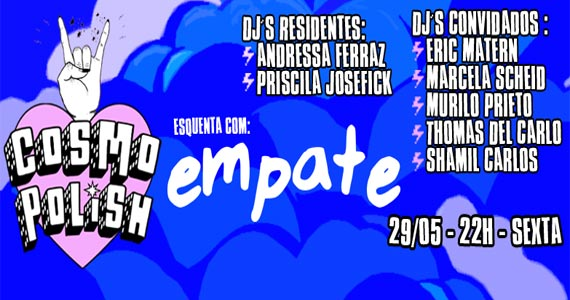 Festa Cosmopolish com line up e set list incr�veis na Neu Club