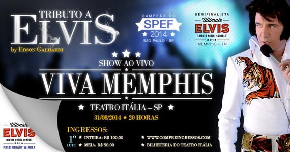 Tributo a Elvis com o show Viva Memphis no Teatro Itália neste domingo Eventos BaresSP 570x300 imagem