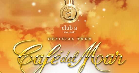 Club A recebe a festa Café Del Mar com 8 djs, neste sábado Eventos BaresSP 570x300 imagem