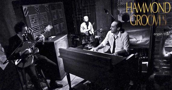 Projeto Na Roda apresenta o grupo Hammond Grooves no Bourbon Street nesta quarta Eventos BaresSP 570x300 imagem
