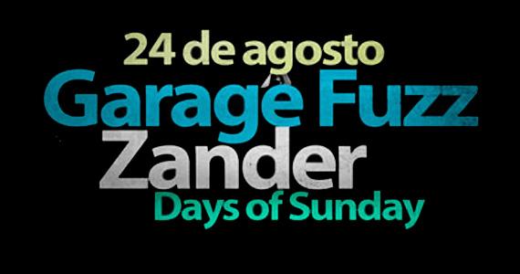Garage Fuzz, Zander e Days Of Sunday no palco do Hangar 110 - Rota do Rock Eventos BaresSP 570x300 imagem