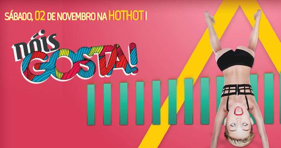 Neste sábado acontece a Festa Nóis Gosta na Hot Hot  Eventos BaresSP 570x300 imagem