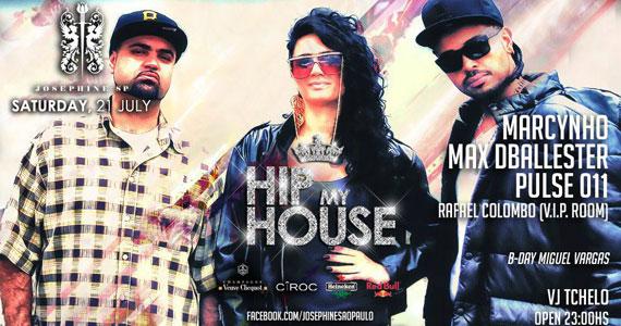 Festa Hip My House e Special B.Day Miguel Vargas na Josephine Sp neste sábado Eventos BaresSP 570x300 imagem