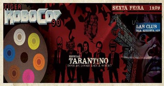 Festa Tiger Robocop 90 anima o Lab Club com especial Tarantino na sexta-feira Eventos BaresSP 570x300 imagem