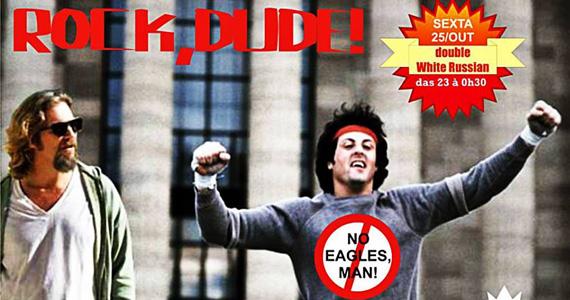 Acontece na sexta-feira mais uma edição da Festa Rock, Dude! no Lebowski - Rota do Rock Eventos BaresSP 570x300 imagem