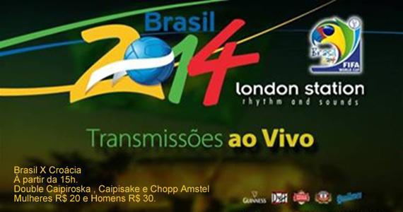 London Station transmite jogo entre Brasil x Croácia com Double Caipirinha e Chopp Eventos BaresSP 570x300 imagem
