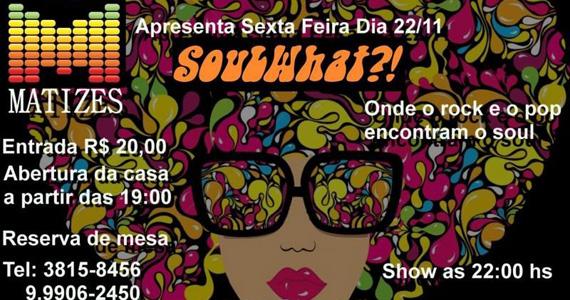 Matizes Bar apresenta na sexta-feira a Festa Soulwhat!!! Eventos BaresSP 570x300 imagem