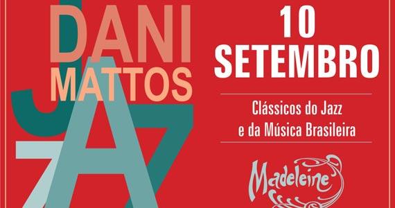 Dani Mattos Quartet se apresentam no Bar Madeleine da Vila Madalena Eventos BaresSP 570x300 imagem