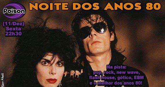 Noite dos Anos 80 com DJ Demoh animando a pista do Poison Bar e Balada na sexta-feira Eventos BaresSP 570x300 imagem