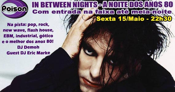 In Between Nights - A Noite dos Anos 80 no Poison Bar e Balada Eventos BaresSP 570x300 imagem