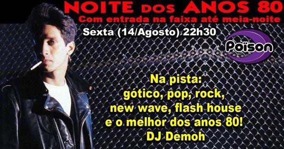 Noite dos Anos 80 com DJ Demoh nesta sexta-feira animando o Poison Bar e Balada Eventos BaresSP 570x300 imagem