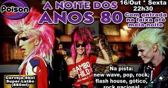 Noite dos Anos 80 com DJ Demoh nas pick-ups sexta-feira no Poison Bar e Balada Eventos BaresSP 570x300 imagem