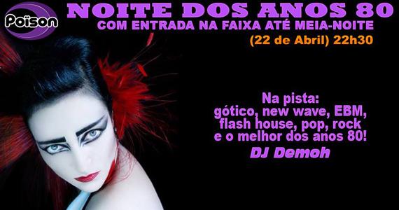 Noite dos Anos 80 para animar a sexta-feira do Poison Bar e Balada com DJ Demoh Eventos BaresSP 570x300 imagem