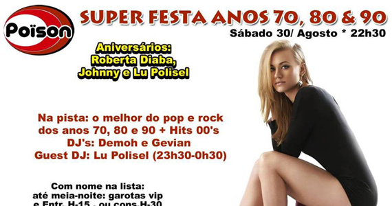 Super Festa Anos 70, 80 e 90 com DJs convidados no Poison Bar e Balada Eventos BaresSP 570x300 imagem