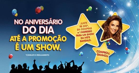 Promoção de aniversário do supermercado Dia % com show da Ivete Sangalo no Espaço das Américas Eventos BaresSP 570x300 imagem