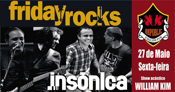 Banda Insônica e William Kim apresentam o melhor do rock no palco do  Republic Pub Eventos BaresSP 570x300 imagem