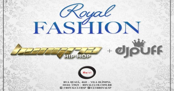 Festa Royal Fashion apresenta Hungria Hip Hop e DJ Puff na Royal Club Eventos BaresSP 570x300 imagem
